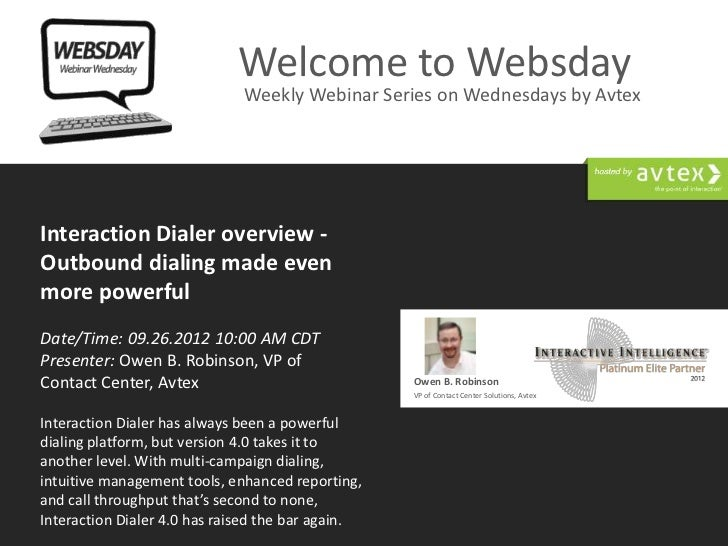 Welcome to Websday                                Weekly Webinar Series on Wednesdays by AvtexInteraction Dialer overview ...