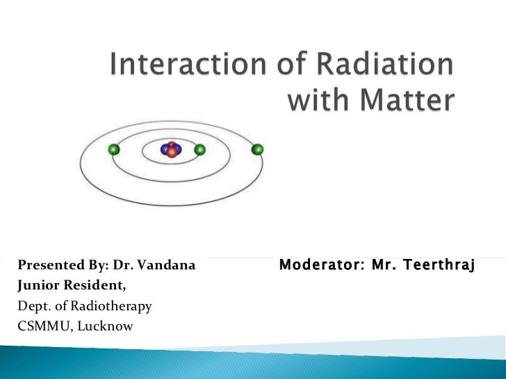 Interaction of radiation with Matter -  Dr. Vandana