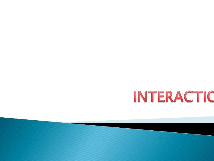 Interaction! ppt