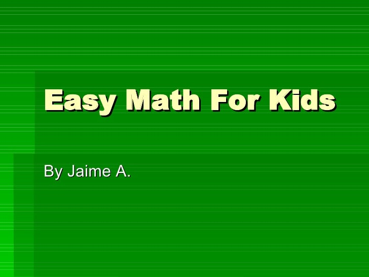 Easy Math For Kids By Jaime A.