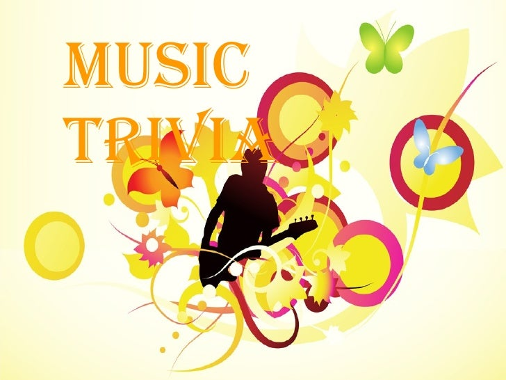 Music Trivia Music Trivia
