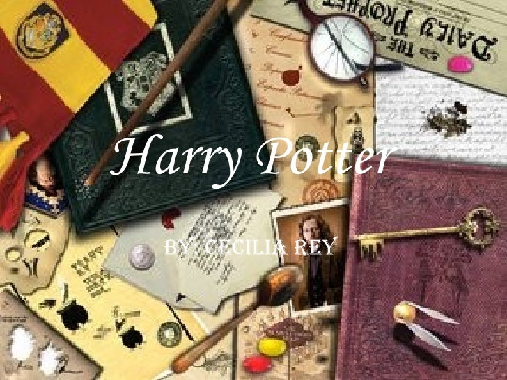 Harry Potter   By: Cecilia Rey