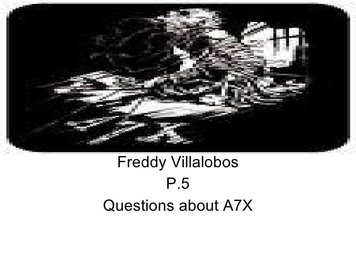 A7X Freddy Villalobos P.5 Questions about A7X