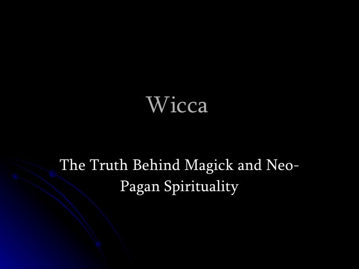Wicca  The Truth Behind Magick and Neo-Pagan Spirituality