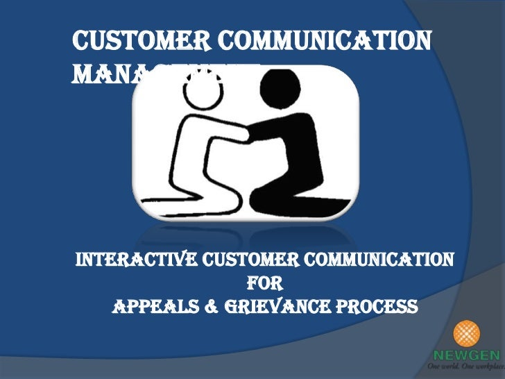Customer Communication Management <br />Interactive Customer Communication <br />for <br />Appeals & Grievance Process<br />