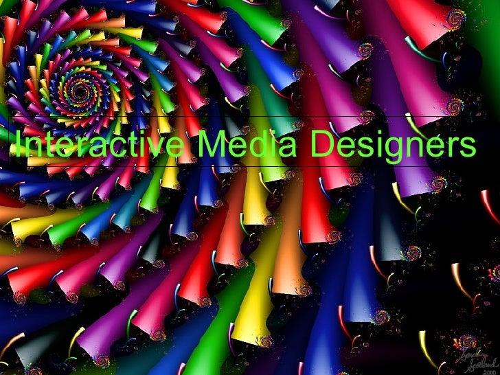 Interactive Media Designers
