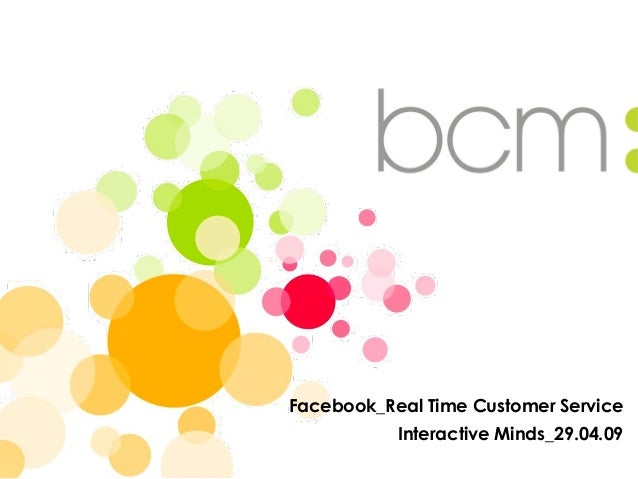 Facebook_Real Time Customer Service Interactive Minds_29.04.09