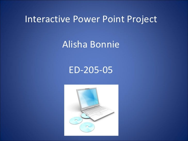 Interactive Power Point Project