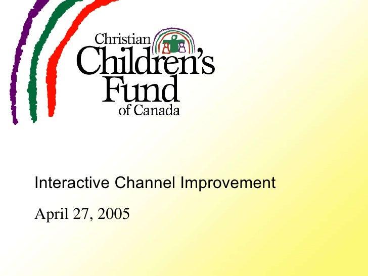 Interactive Channel Improvement April 27, 2005