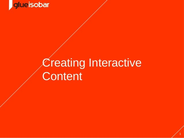 Creating InteractiveContent                       1
