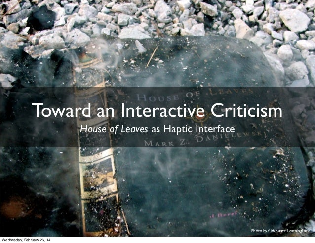 Toward an Interactive Criticism: House of Leaves as Haptic Interface