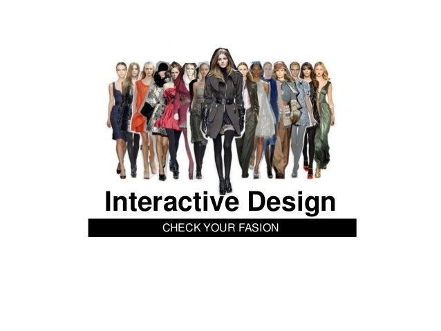 Interactive Design    CHECK YOUR FASION