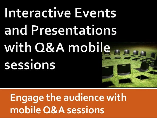 Interactive events and presentations with mobile Q&A (Questions and Answers) sessions