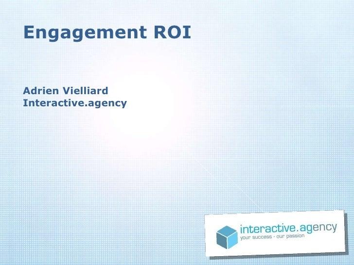 Engagement ROI Adrien Vielliard Interactive.agency