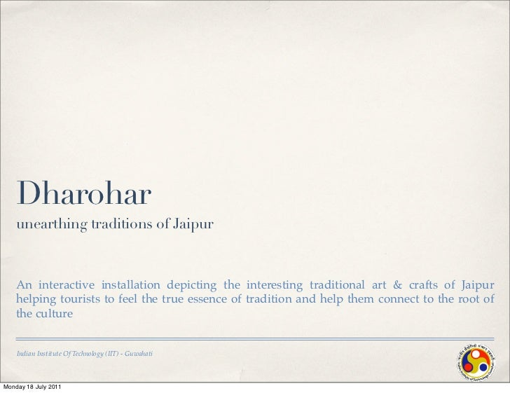 Dharohar    unearthing traditions of Jaipur    An interactive installation depicting the interesting traditional art & cra...