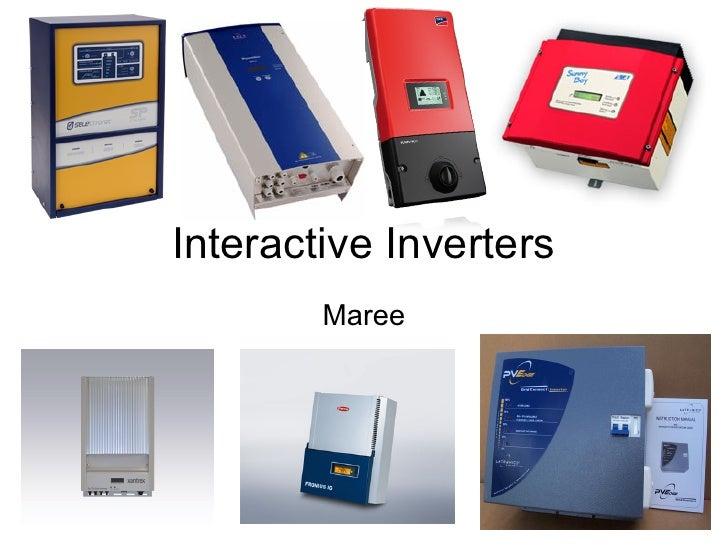 Interactive Inverters         Maree
