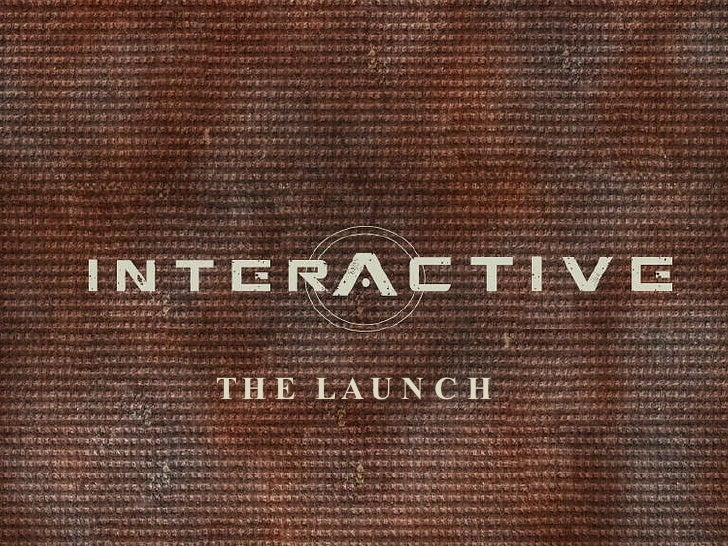 Interactive Launch