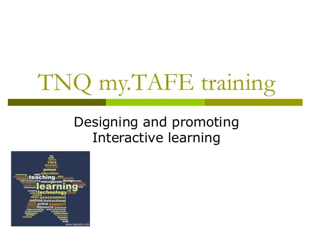 TNQ my.TAFE training Designing and promoting Interactive learning