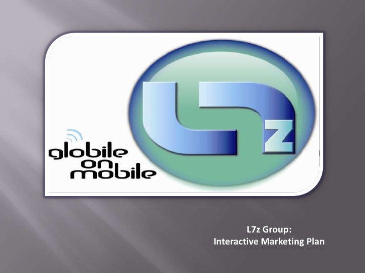 L7z Group:Interactive Marketing Plan  <br />