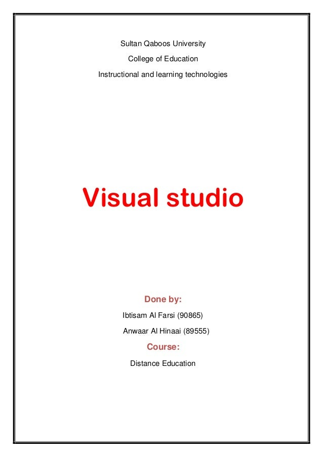 Sultan Qaboos University         College of Education Instructional and learning technologiesVisual studio              Do...
