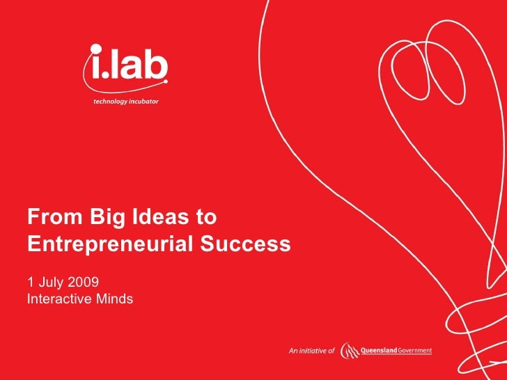 What the i.lab Technology Incubator can do for  your start-up company an initiative of   From Big Ideas to Entrepreneurial...