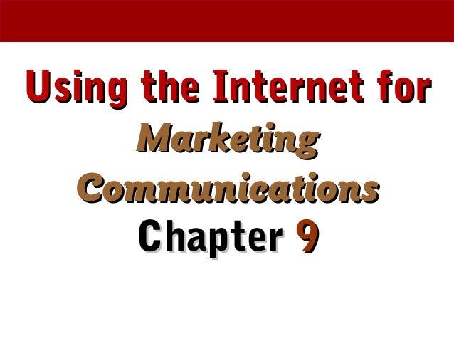 Using the Internet forUsing the Internet for MarketingMarketing CommunicationsCommunications ChapterChapter 99