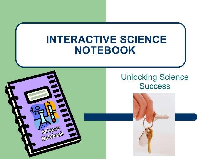Unlocking Science Success INTERACTIVE SCIENCE NOTEBOOK Science Notebook