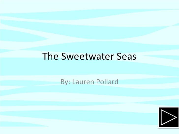 The Sweetwater Seas     By: Lauren Pollard