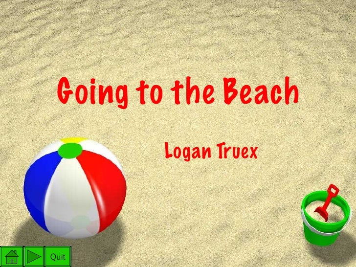 Going to the Beach Logan Truex  Quit