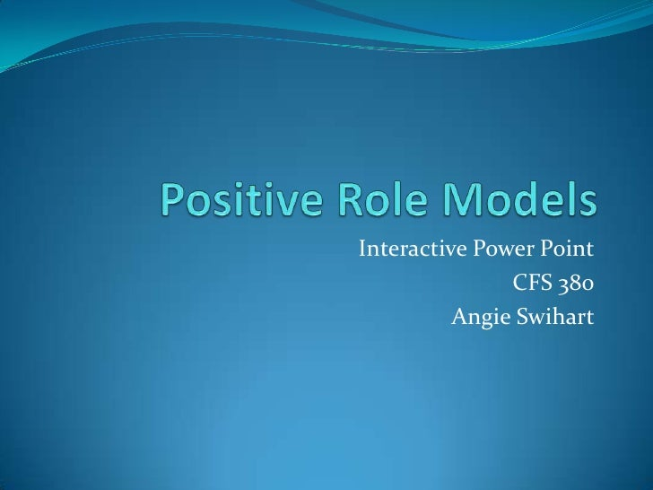 Power of positive role models