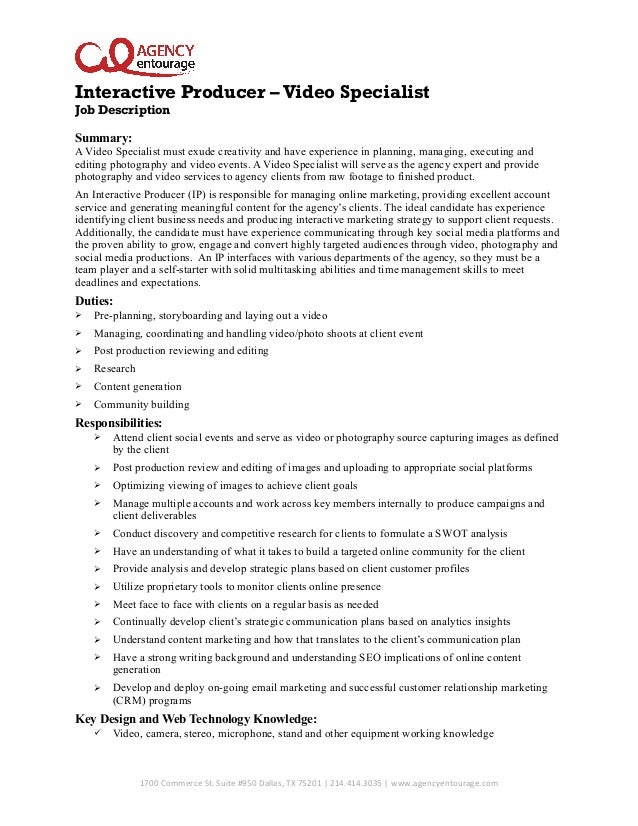 Interactive Producer – Video Specialist Job Description Summary: A Video Specialist must exude creativity and have experie...