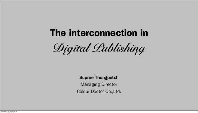 The interconnection in                              Digital Publishing                                    Supree Thongpetc...