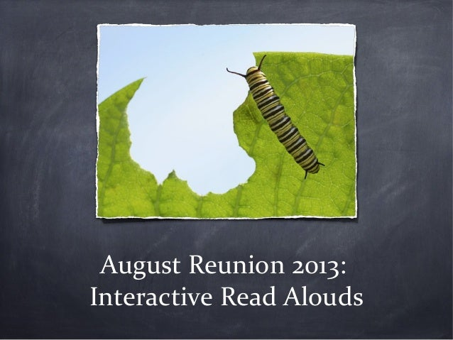 August Reunion 2013: Interactive Read Alouds