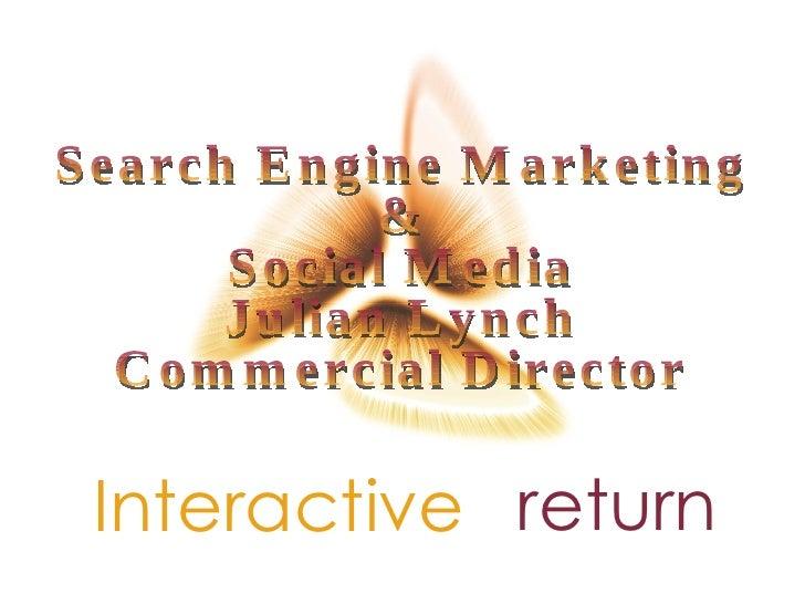 Search Engine Marketing & Social Media Julian Lynch Commercial Director