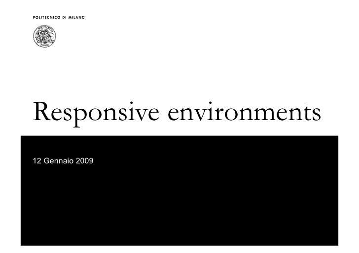 Responsive environments 12 Gennaio 2009