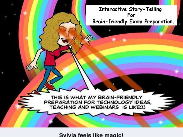 Interactive Story-Telling For Brain-friendly Exam Preparation.