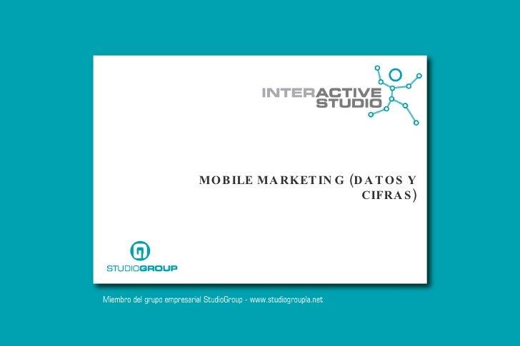 MOBILE MARKETING (DATOS Y CIFRAS)