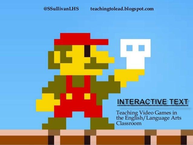 @SSullivanLHS   teachingtolead.blogspot.com                          Teaching Video Games in                          the ...