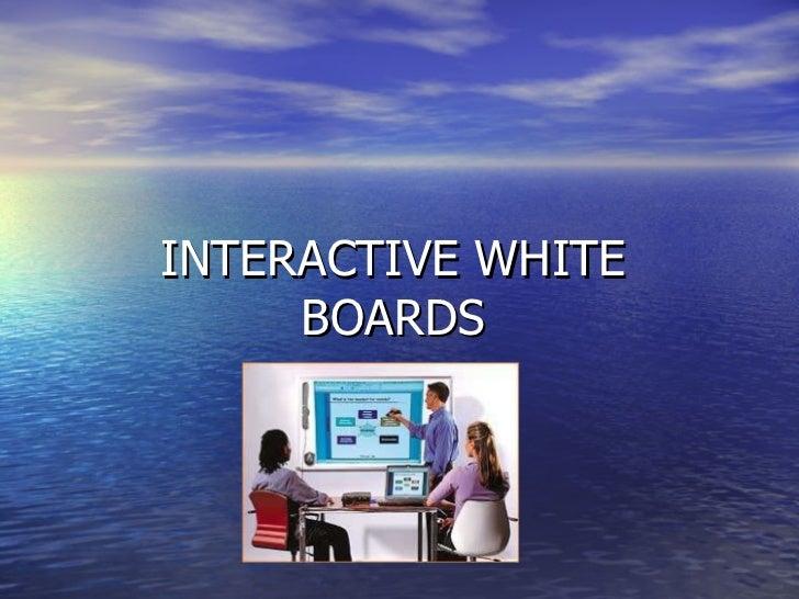 INTERACTIVE WHITE BOARDS