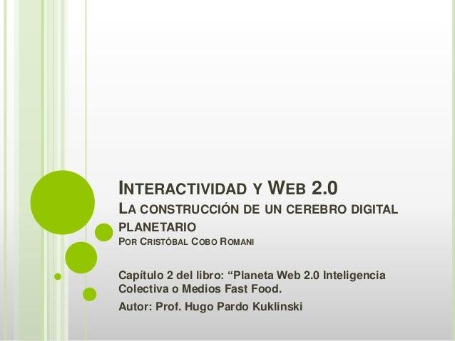 Interactividad y web 2.0: La construcción de un cerebro digital planetario. Por Cristóbal Cobo Romani