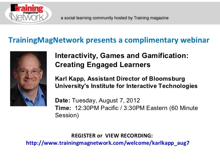 TrainingMagNetwork presents a complimentary webinar             Interactivity, Games and Gamification:             Creatin...