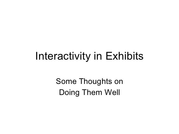 Interactivity in Exhibits