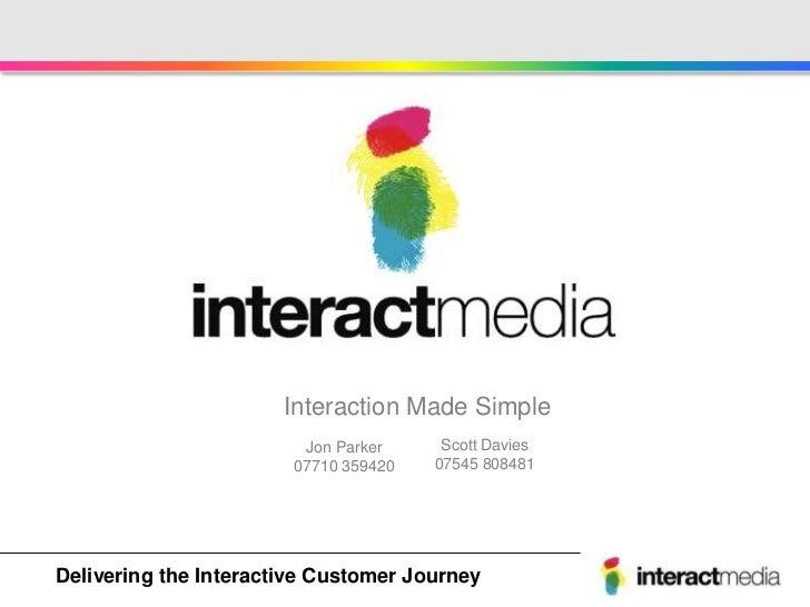 Interaction Made Simple                          Jon Parker      Scott Davies                         07710 359420    0754...