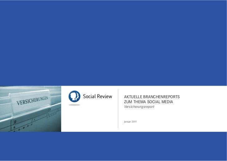 AKTUELLE BRANCHENREPORTSZUM THEMA SOCIAL MEDIAVersicherungsreportJanuar 2011