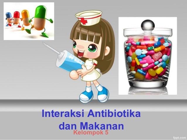 Interaksi Antibiotika dan Makanan Kelompok 5