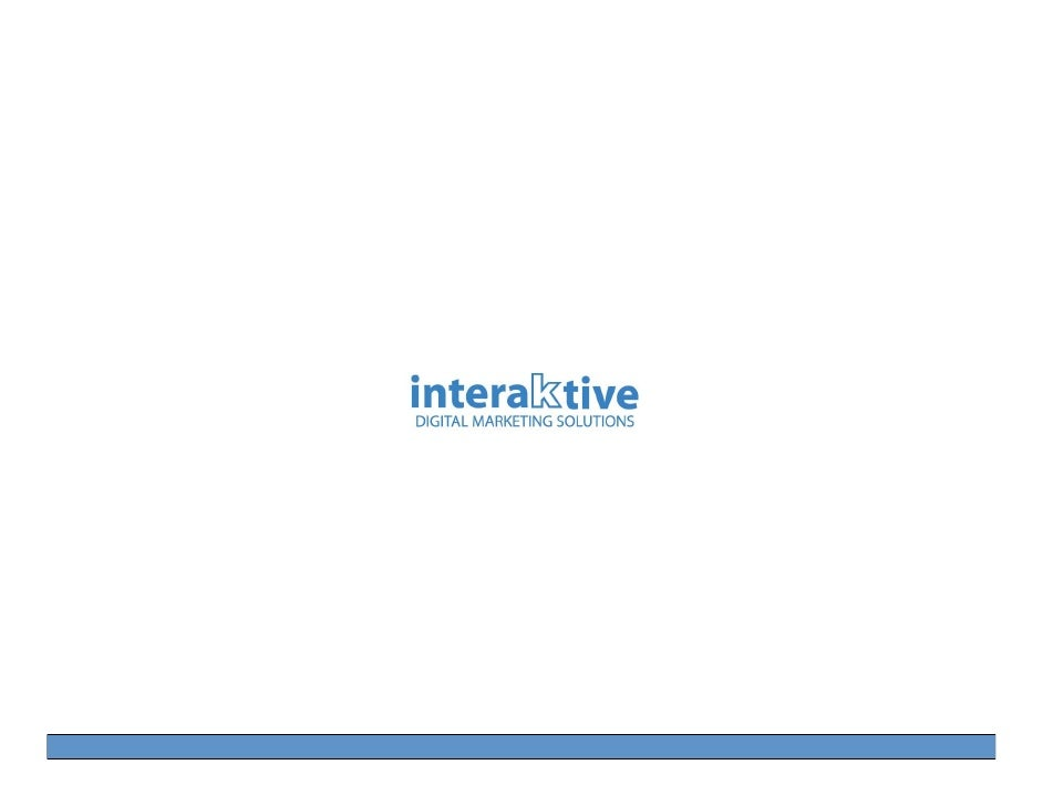 Who we are …    interaktive - specializes in non traditional media vehicles    interaktive - diverse marketing strategies ...