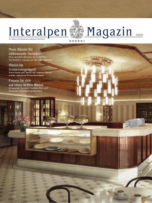 2012/02InteralpenMagazinFür Gäste und Freunde des Interalpen-Hotel TyrolNeue Räume fürstilbewusste GenießerDrei neue Attr...