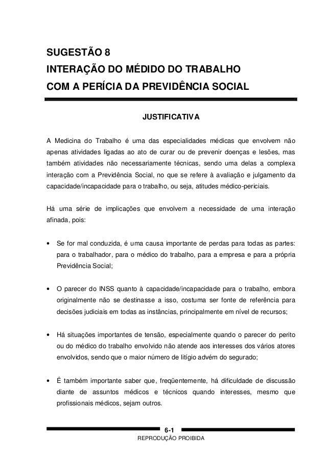 REPRODUÇÃO PROIBIDA 6-1 SUGESTÃO 8 INTERAÇÃO DO MÉDIDO DO TRABALHO COM A PERÍCIA DA PREVIDÊNCIA SOCIAL JUSTIFICATIVA A Med...