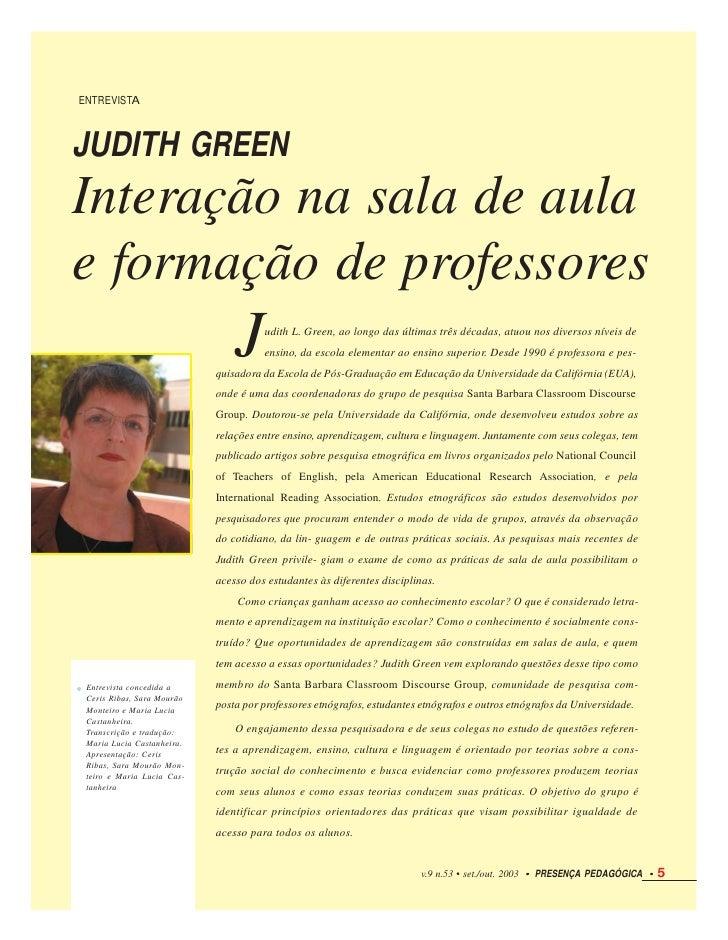 ENTREVISTAJUDITH GREENInteração na sala de aulae formação de professores                                J     udith L. Gre...