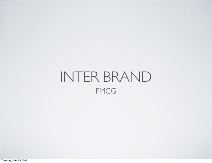 INTER BRAND                             FMCGTuesday, March 8, 2011